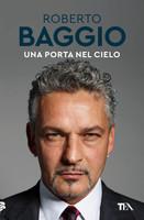Baggio - Una Porta Nel Cielo. Un' Autobiografia