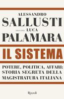 Il Sistema - Potere Politica Affari - Storia Segreta Della Magistratura