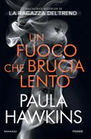 Un Fuoco Che Brucia Lento - Paula Hawkins