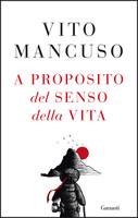 Mancuso - A Proposito Del Senso Della Vita