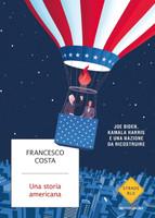 Costa - Storia Americana. Joe Biden, Kamala Harris E Una Nazione Da Ri